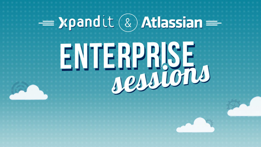 Xpand IT & Atlassian Enterprise Sessions