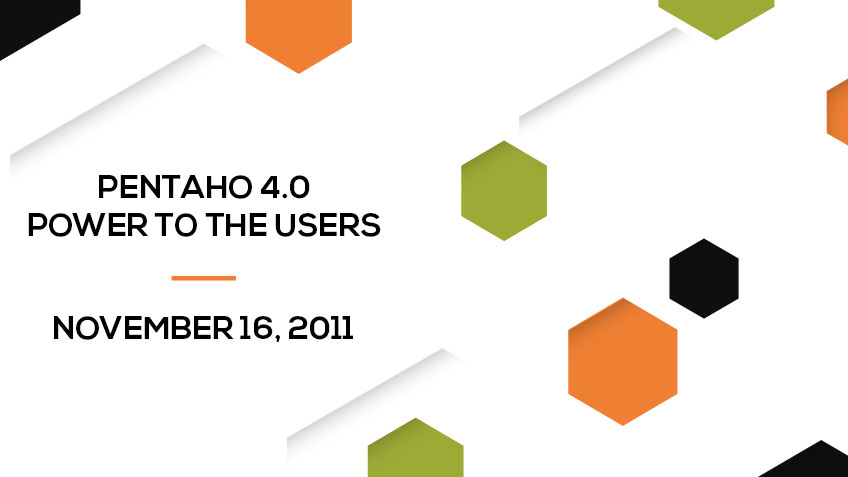 Pentaho 4.0 – Power to the Users