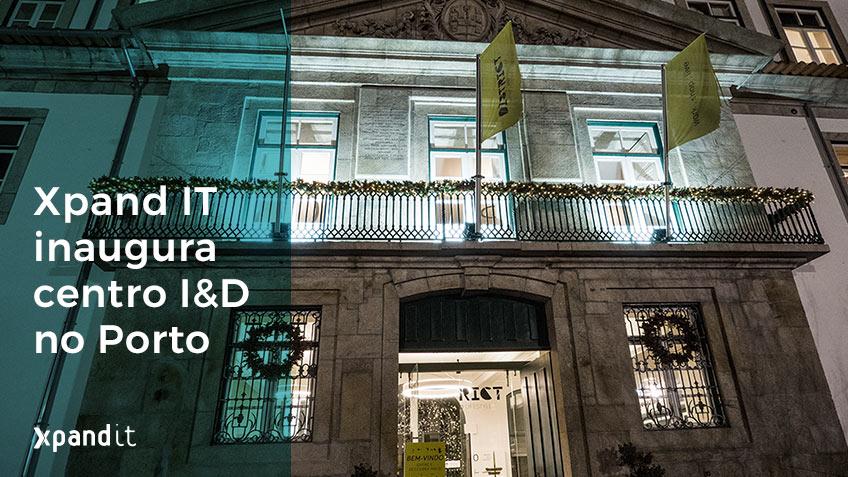 Xpand IT inaugura centro de Inovação e Desenvolvimento no Porto