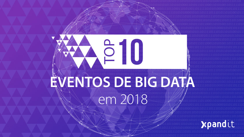 Os 10 melhores eventos de Big Data em 2018