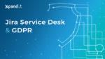 Jira Service Desk, GDPR