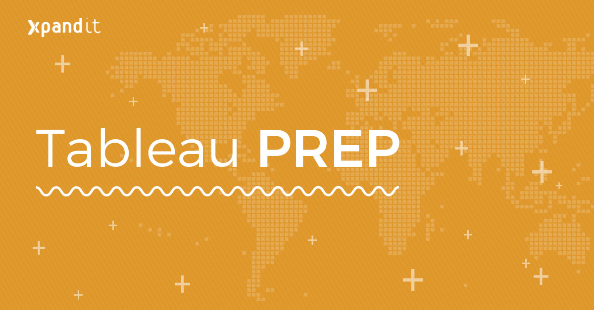 Welcome to Tableau Prep: The New ETL Tool | Xpand IT