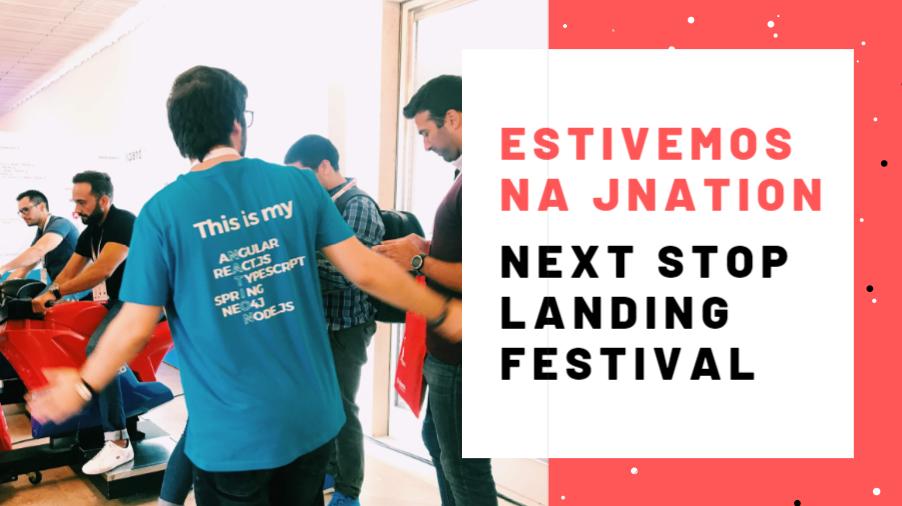 Estivemos na JNation. Next Stop: Landing Festival